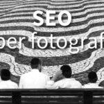 Sei un fotografo? Ecco 5 consigli per la SEO del tuo sito web